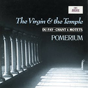 Guillaume Dufay: The Virgin and the Temple