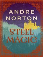 Andre Norton: Steel Magic