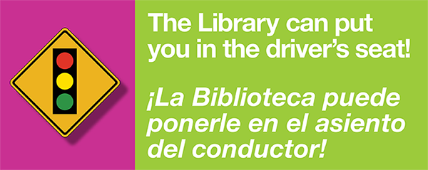 The Library can put you in the driver's seat!