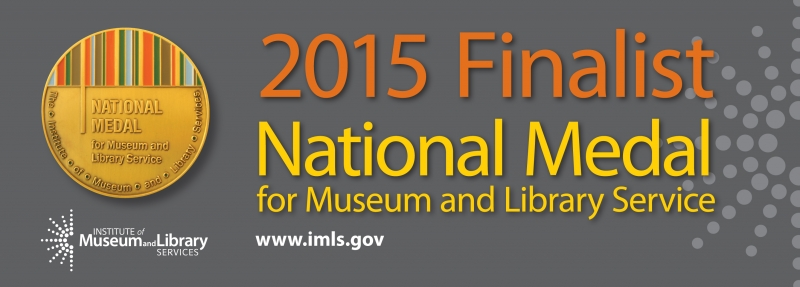 2015 Finalist National Medal for Museum and Library Service