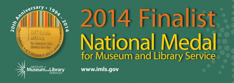 Graphic: 2014 Finalist National Medal for Museum and Library Service