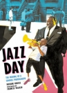 Jazz Day; the making of a famous photograph