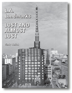 Book Cover for L.A. Landmarks Lost and Almost Lost