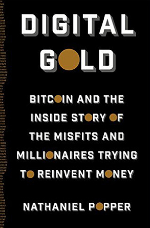 Book cover for Digital Gold: Bitcoin and the Inside Story of the Misfits and Millionaires Trying to Reinvent Money