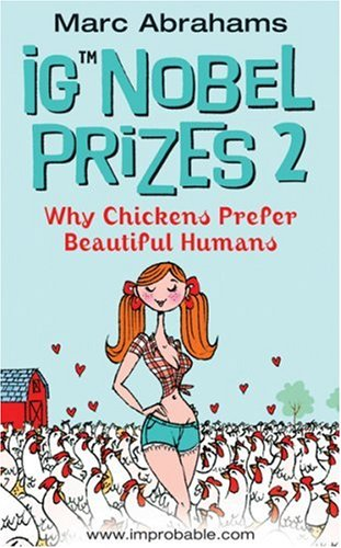 IgNoble Prizes 2: Why Chickens Prefer Beautiful Humans