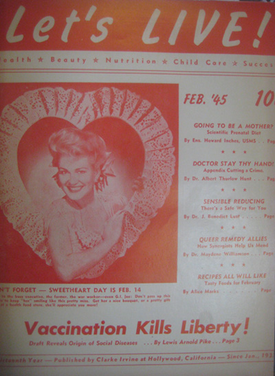 "Let's Live February 1945 cover of magazine with valentine and headline, ""Vaccination Kills Liberty."""