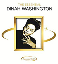 an album cover for The Essenital Dinah Washington. A black and white photo of Dinah Washington