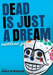 Book cover of Dead Is Just A Dream by Marlene Perez