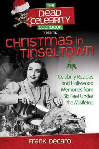 Book Cover: The Dead Celebrity Cookbook Presents Christmas in Tinseltown