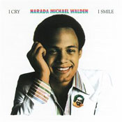 Narada Michael Walden: I Cry, I Smile