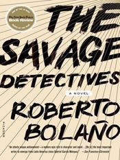 Roberto Bolano: The Savage Detectives