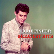 Eddie Fisher: Greatest Hits