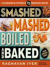 Raghavan Iyer: Smashed, Mashed, Boiled, and Baked