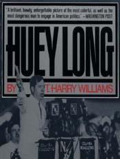 T. Harry Williams: Huey Long