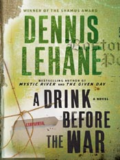 Dennis Lehane: A Drink Before the War