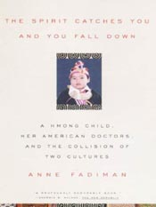 Anne Fadiman: The Spirit Catches You and You Fall Down