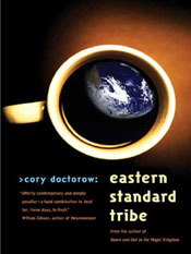 Cory Doctorow: Eastern Standard Tribe