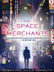 Frederik Pohl & C. M. Kornbluth: The Space Merchants