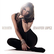 Jennifer Lopez: Rebirth