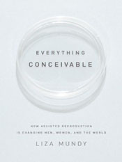 Liza Mundy: Everything Conceivable