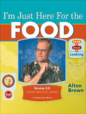 Alton Brown: I'm Just Here for the Food