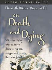 Elisabeth Kubler-Ross: On Death and Dying