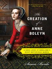 Susan Bordo: The Creation of Anne Boleyn
