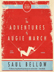 Saul Bellow: The Adventures of Augie March