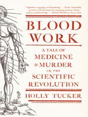 Holly Tucker: Blood Work