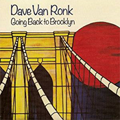 Dave Van Ronk: Going Back to Brooklyn