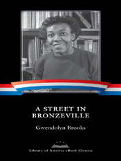 Gwendolyn Brooks: A Street in Bronzeville