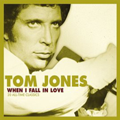 Tom Jones: When I Fall in Love