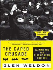Glen Weldon: The Caped Crusade