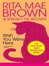 Rita Mae Brown: Wish You Were Here