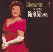 Ritorna Vincitor! The Legendary Birgit Nilsson