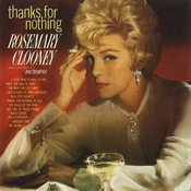 Rosemary Clooney: Thanks for Nothing