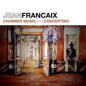 Francaix: Chamber Music & Concertino