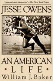 William J. Baker: Jesse Owens: An American Life
