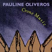 Pauline Oliveros: Crone Music