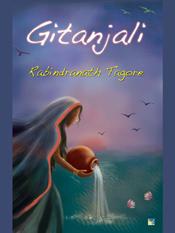 Rabindranath Tagore: Gitanjali