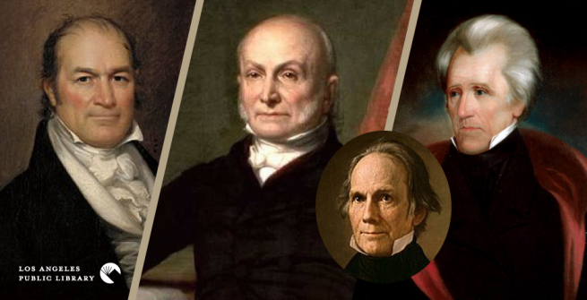 William Crawford, John Quincy Adams, Andrew Jackson and Henry Clay