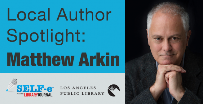 Local Author Spotlight: Matthew Arkin