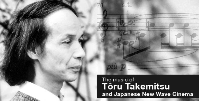 The Music of Tôru Takemitsu and Japanese New Wave Cinema