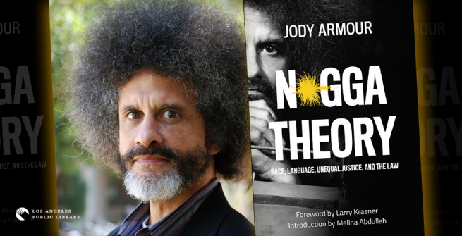 Jody David Armour and his latest book, N*gga Theory: Race, Language, Unequal Justice, and the Law