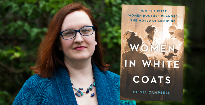 Author Olivia Campbell and her first book, Women in White Coats