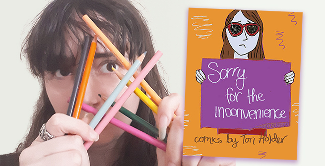 Tori Holder and her zine, Sorry For The Inconvenience