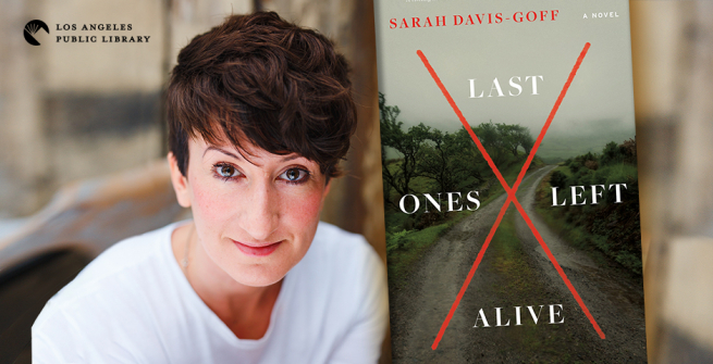 Sarah David-Goff and her debut novel, Last Ones Left Alive