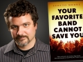 Scotto Moore and his novel, Your Favorite Band Can Not Save You
