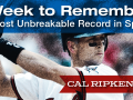 A photo of Cal Ripken, Jr. and text that reads A Week to Remember
