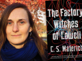 Author C.S. Malerich and her latest novella, The Factory Witches of Lowell